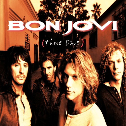 Bon Jovi--These Days (property of Bon Jovi)